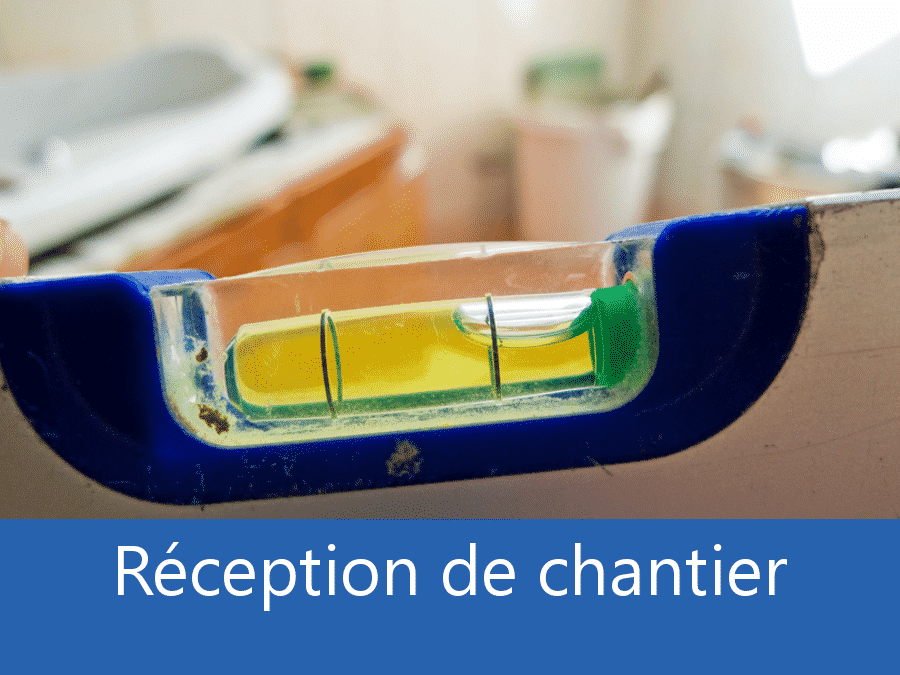 Réception chantier 54, assistance fin de chantier Nancy, expert fin de chantier 54, expert chantier Nancy,
